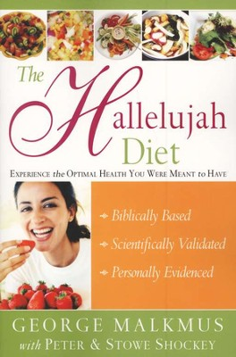 The Hallelujah Diet   -     By: George Malkmus, Peter Shockey