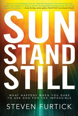 Sun Stand Still: What Happens When You Dare to Ask God for the Impossible - Slightly Imperfect  -     By: Steven Furtick