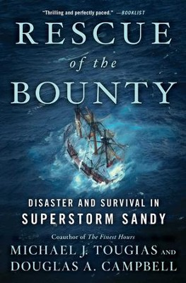 Rescue of the Bounty: Disaster and Survival in Superstorm Sandy - eBook  -     By: Michael J. Tougias, Doug Campbell