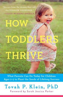 The Toddler Brain: Why They Lie & Bite, How They Learn & Fight - and Everything You Need to Know to Help Them Turn Out Right - eBook  -     By: Tovah Klein Ph.D.