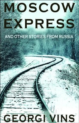 Moscow Express: And Other Stories From Russia  -     By: Georgi Vins