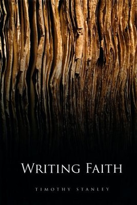Writing Faith  -     By: Timothy Stanley