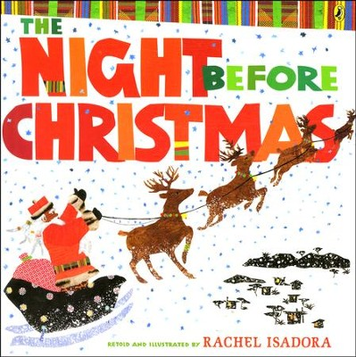 The Night Before Christmas  -     By: Rachel Isadora     Illustrated By: Rachel Isadora