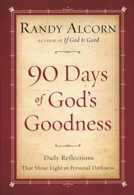 90 Days of God's Goodness: Daily Reflections That Shine Light in Personal Darkness - Slightly Imperfect  -     By: Randy Alcorn