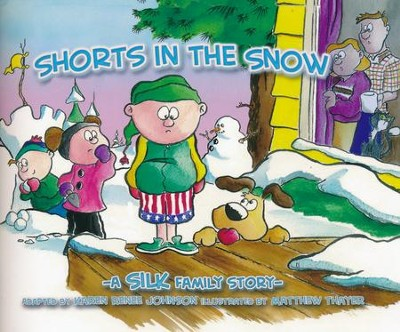 Shorts In The Snow  -     By: Danny Silk, Karen Renee Johnson, Matthew Thayer