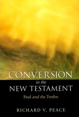 Conversion In The New Testament   -     By: Richard Peace
