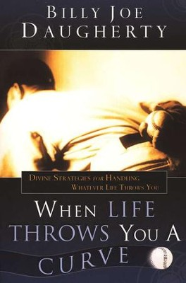 When Life Throws You a Curve   -     By: Billy Joe Daugherty