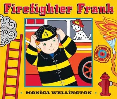 Firefighter Frank Board Book Edition  -     By: Monica Wellington