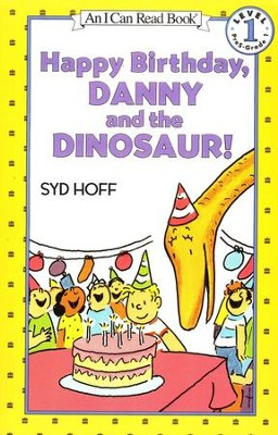 Happy Birthday, Danny and the Dinosaur!  -     By: Syd Hoff