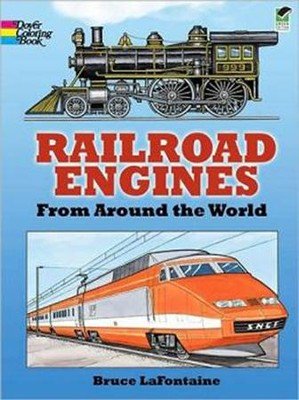 Railroad Engines from Around the World Coloring Book  -     By: Bruce LaFontaine