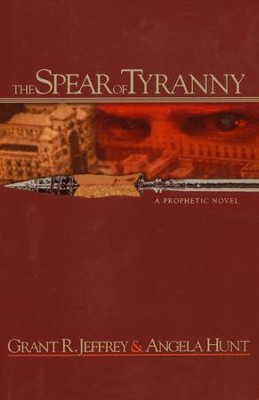 The Spear Of Tyranny, Millenium Series #3   -     By: Grant Jeffrey, Angela Hunt