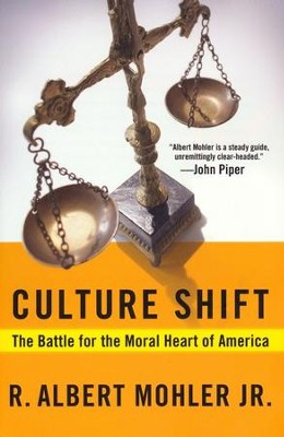 Culture Shift: The Battle for the Moral Heart of  America  -     By: Dr. R. Albert Mohler