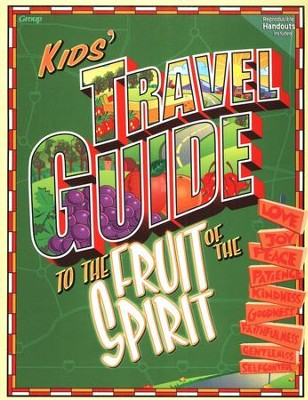 Kids' Travel Guide to the Fruit of the Spirit  -