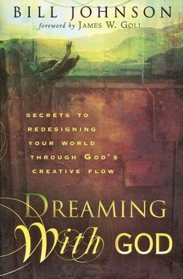 Dreaming with God   -     By: Bill Johnson