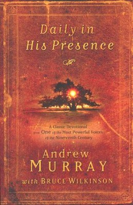 Daily in His Presence    -     By: Andrew Murray