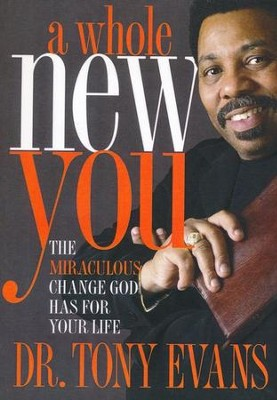 A Whole New You  -     By: Tony Evans