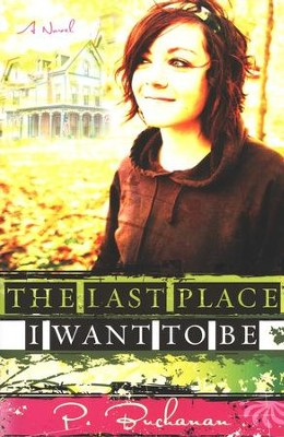 The Last Place I Want To Be  -     By: Paul Buchanan