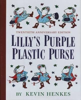 Lilly's Purple Plastic Purse, 20th Anniversary Edition  -     By: Kevin Henkes     Illustrated By: Kevin Henkes