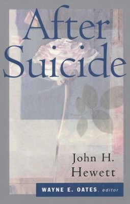 After Suicide  -     By: John H. Hewett