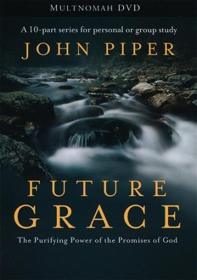 Future Grace DVD: The Purifying Power of the Promises of God  -     By: John Piper