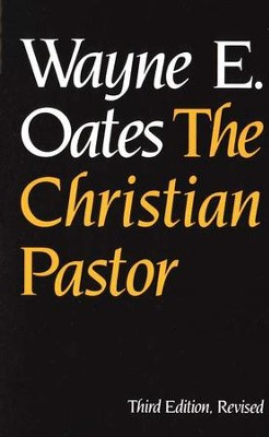 The Christian Pastor   -     By: Wayne E. Oates