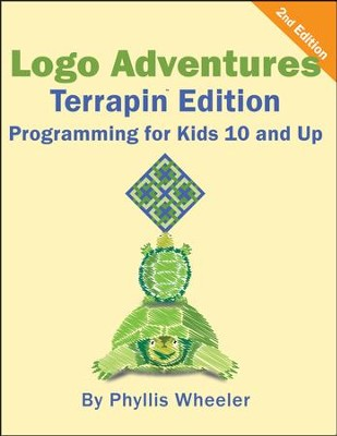 Logo Adventures Terrapin Edition, Programming for Kids  10 and Up, 2nd Edition  -     By: Phyllis Wheeler