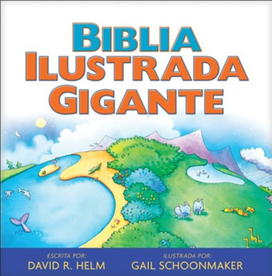 Biblia Ilustrada Gigante  (The Big Picture Story Bible)  -     By: David Helm     Illustrated By: Gail Schoonmaker