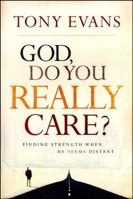 God Do You Really Care  -     By: Tony Evans
