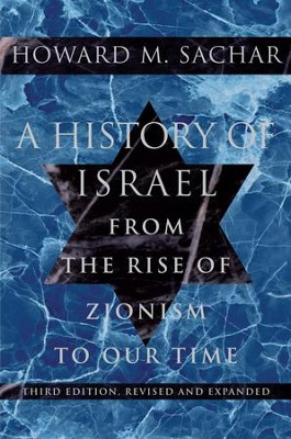 A History of Israel: From the Rise of Zionism to Our Time - eBook  -     By: Howard M. Sachar