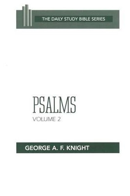 Psalms, Volume 2: Daily Study Bible [DSB]   -     By: George A.F. Knight
