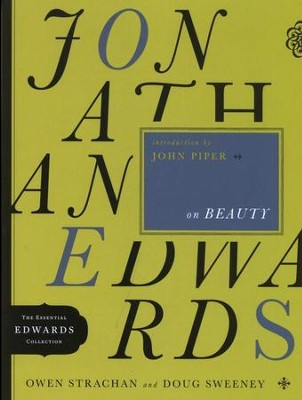 Jonathan Edwards on Beauty  -     By: Owen Strachan, Doug Sweeney