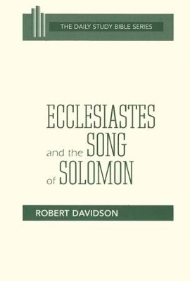 Ecclesiastes & Song of Solomon: Daily Study Bible [DSB]   -     By: Robert Davidson