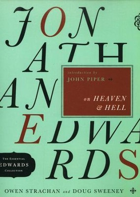 Jonathan Edwards on Heaven and Hell  -     By: Owen Strachan, Doug Sweeney