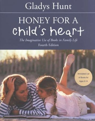Honey for a Child's Heart Fourth Edition  -     By: Gladys Hunt