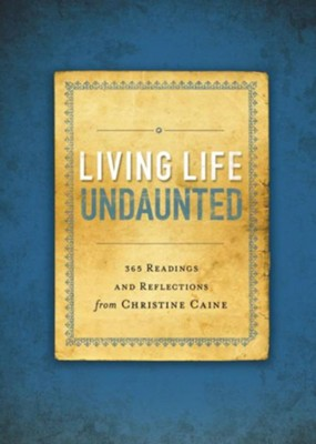 Living Life Undaunted: 365 Readings and Reflections from Christine Caine - eBook  -     By: Christine Caine