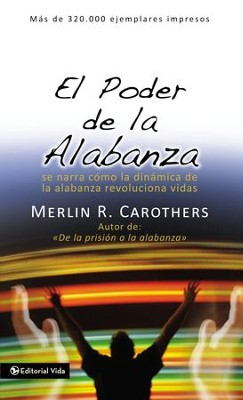 El poder de la alabanza - eBook  -     By: Merlin R. Carothers