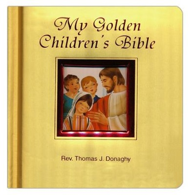 My Golden Children's Bible  -     By: Thomas J. Donaghy