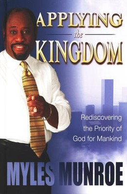 Applying the Kingdom   -     By: Myles Munroe