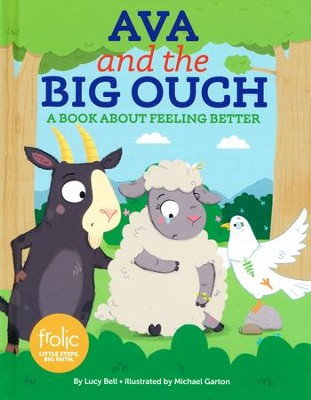Ava and the Big Ouch: A Book about Feeling Better   -     By: Lucy Bell     Illustrated By: Michael Garton