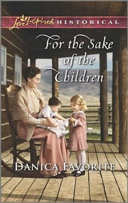 For the Sake of the Children  -     By: Danica Favorite