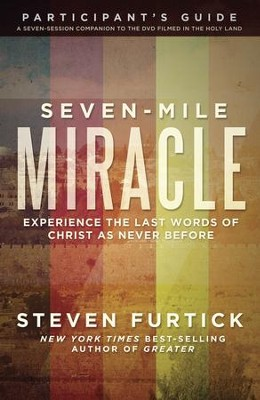 Seven-Mile Miracle Participant's Guide   -     By: Steven Furtick