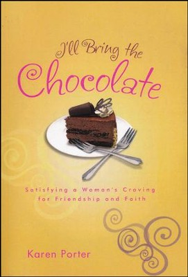I'll Bring the Chocolate  -     By: Karen Porter