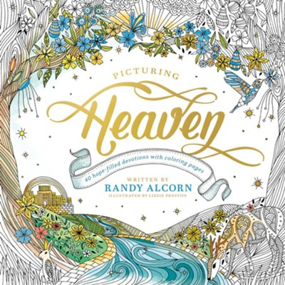 Picturing Heaven: 40 Hope-Filled Devotions with Coloring Pages  -     By: Randy Alcorn     Illustrated By: Lizzie Preston