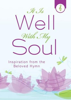 It Is Well with My Soul: Inspiration from the Beloved Hymn - eBook  -     By: Darlene Franklin