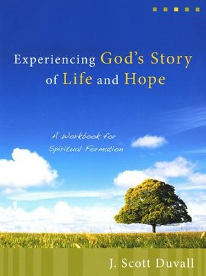 Experiencing God's Story of Life and Hope: A Workbook for Spiritual Formation  -     By: J. Scott Duvall