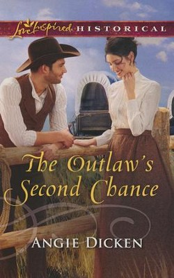 The Outlaw's Second Chance  -     By: Angie Dicken