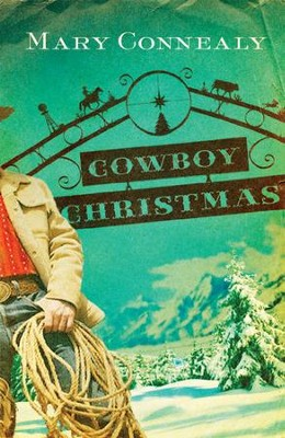 Cowboy Christmas - eBook  -     By: Mary Connealy