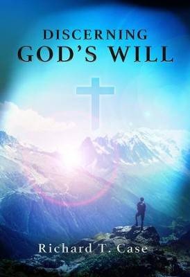 Discerning God's Will   -     By: Richard Case