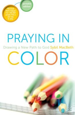 Praying in Color: Drawing a New Path to God (Portable Edition) - eBook  -     By: Sybil MacBeth