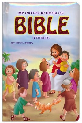 My Catholic Book of Bible Stories  -     By: Thomas J. Donaghy